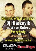 Holmes & Watson aka. Dj Hlásznyik vs. Wave Riders - Everybody - Letölthető zenék, remixek!